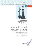Integration durch religiöse Bildung. Perspektiven zwischen beruflicher Bildung und Religionspädagogik