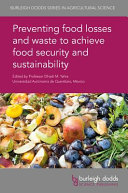 Preventing Food Losses and Waste to Achieve Food Security and Sustainability