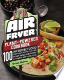 Epic Air Fryer Plant Powered Cookbook Book