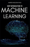 Deep Introduction to Machine Learning Book