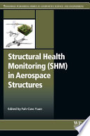 Structural Health Monitoring (SHM) in Aerospace Structures
