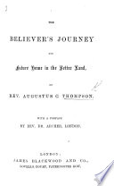 The Believer S Journey And Future Home In The Better Land With A Preface By Rev Dr Archer