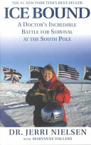 Ice bound : a doctor's incredible battle for survival at the South Pole