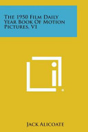 The 1950 Film Daily Year Book Of Motion Pictures V1