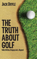 The Truth About Golf