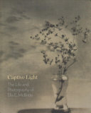link to Captive light : the life and photography of Ella E. McBride in the TCC library catalog