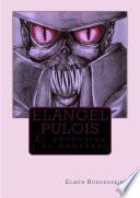 Elangel Pulois  : El detective y el monstruo