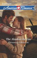 The Alaskan Rescue (Mills & Boon American Romance) Book
