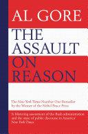 The Assault on Reason: How the Politics of Blind Faith ...