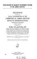 Investigation of Disability Retirement Systems in the Armed Services  Hearings Before the Legal Subcommittee of       80 2 Pursuant to H  Res  141 and H  Res  447       February 2     March 8  1948