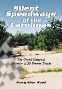 Silent Speedways of the Carolinas
