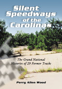 Silent Speedways of the Carolinas