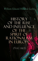 History Of The Rise And Influence Of The Spirit Of Rationalism In Europe Vol 1 2