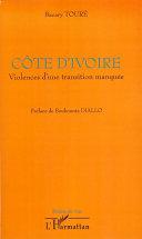Côte d'Ivoire violences d'une transition manquée Pdf/ePub eBook
