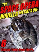 The Space Opera Novella MEGAPACK