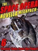 The Space Opera Novella MEGAPACK® [Pdf/ePub] eBook