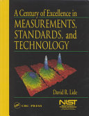A Century of Excellence in Measurements  Standards  and Technology
