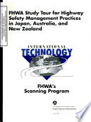FHWA Study Tour for Highway Safety Management Practices in Japan  Australia  and New Zealand