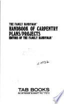 The Family handyman handbook of carpentry plans/projects