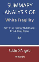 Summary Analysis Of White Fragility Pdf/ePub eBook