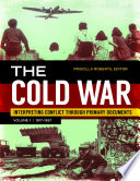 The Cold War  Interpreting Conflict through Primary Documents  2 volumes