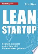 Lean Startup  : Schnell, risikolos und erfolgreich Unternehmen gründen