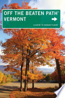 Vermont Off the Beaten Path®