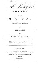A Voyage to the Moon Strongly Recommended to All Lovers of Real Freedom