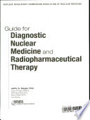 Guide for Diagnostic Nuclear Medicine and Radiopharmaceutical Therapy