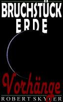 Bruchstück Erde - 005 - Vorhänge (German Edition)