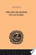 The Life or Legend of Gaudama Book PDF