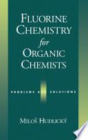 Fluorine Chemistry for Organic Chemists