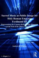Sacred Music as Public Image for Holy Roman Emperor Ferdinand III Pdf/ePub eBook