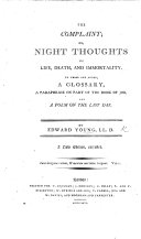 The Complaint  Or  Night Thoughts on Life  Death  and Immortality     A New Edition  Corrected