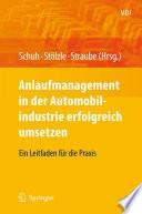 Anlaufmanagement in der Automobilindustrie erfolgreich umsetzen  : Ein Leitfaden für die Praxis