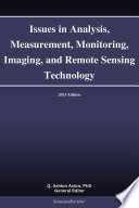 Issues in Analysis  Measurement  Monitoring  Imaging  and Remote Sensing Technology  2013 Edition