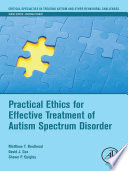 """""""Practical Ethics for Effective Treatment of Autism Spectrum Disorder"""" by Matthew T. Brodhead, David J. Cox, Shawn P. Quigley"""