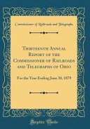 Thirteenth Annual Report of the Commissioner of Railroads and Telegraphs of Ohio