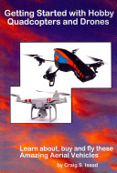 Getting Started with Hobby Quadcopters and Drones