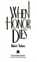 When Honor Dies Book