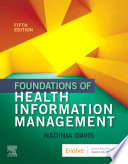 """""""Foundations of Health Information Management E-Book"""" by Nadinia A. Davis"""