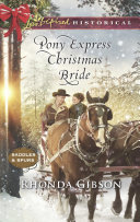 Pony Express Christmas Bride  Mills   Boon Love Inspired Historical   Saddles and Spurs  Book 3