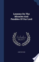 Lessons on the Miracles and Parables of Our Lord