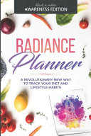 Radiance Planner Personal Health Journal For Diet Nutrition Fitness And Lifestyle Tracking B W  Book