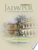 Makers of Jadavpur  A Technological Perspective