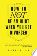 How To Not Be An Idiot When You Get Divorced Pdf/ePub eBook