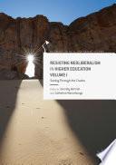 Resisting Neoliberalism in Higher Education Volume I Book PDF