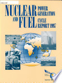 Nuclear Power Generation and Fuel Cycle Report