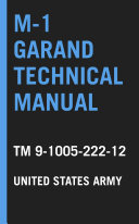 U S  Army M 1 Garand Technical Manual