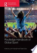 """Routledge Handbook of Global Sport"" by John Nauright, Sarah Zipp"